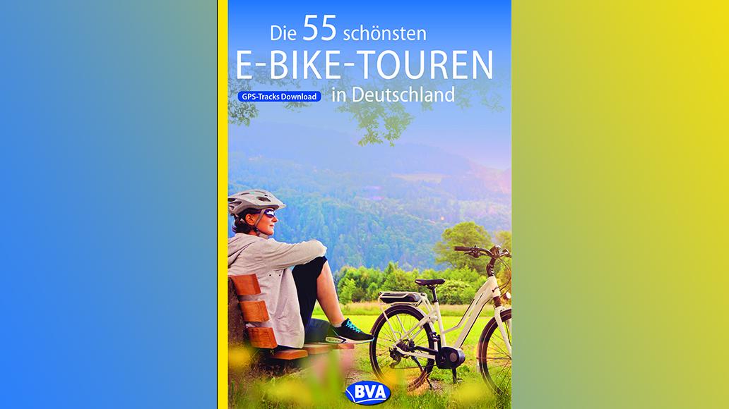 """""""Die 55 schönsten E-Bike-Touren in Deutschland, 14,95 Euro, erschienen im Verlag BVA BikeMedia"""